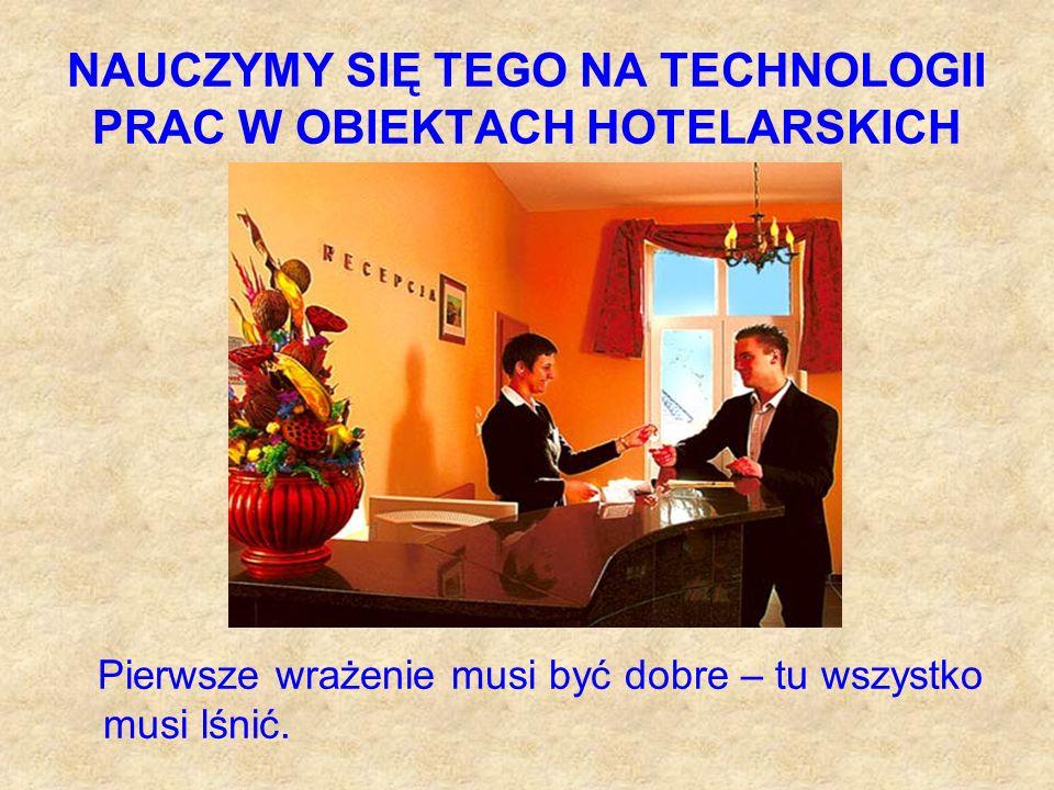 NAUCZYMY SIĘ TEGO NA TECHNOLOGII PRAC W OBIEKTACH HOTELARSKICH