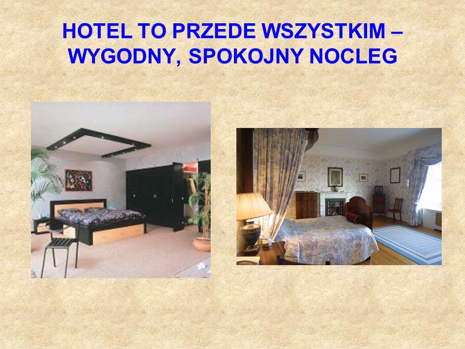HOTEL TO PRZEDE WSZYSTKIM – WYGODNY, SPOKOJNY NOCLEG