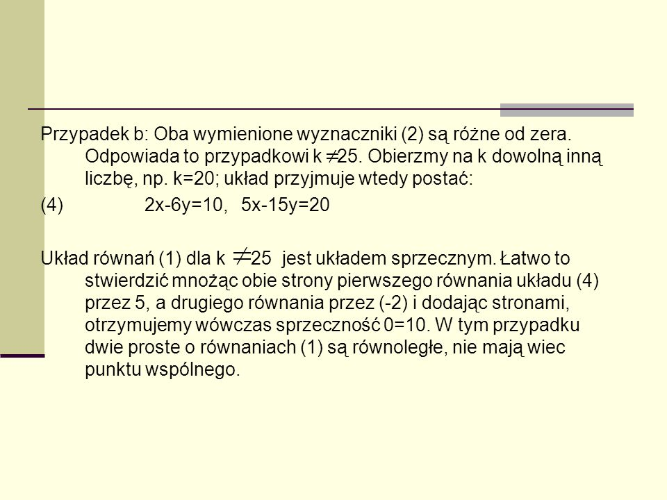 Przypadek b: Oba wymienione wyznaczniki (2) są różne od zera