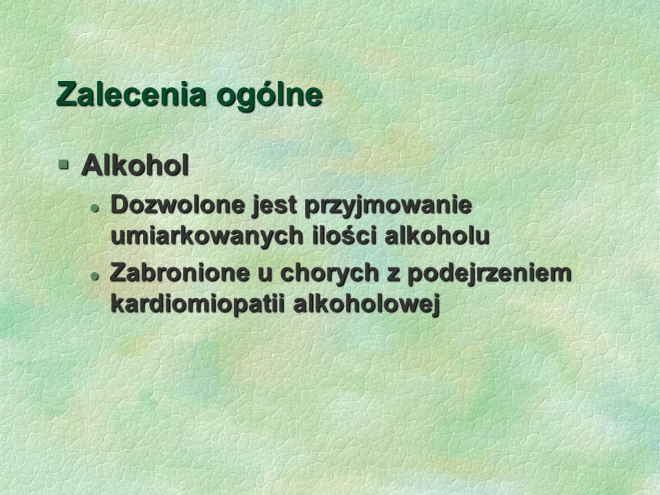 Zalecenia ogólne Alkohol