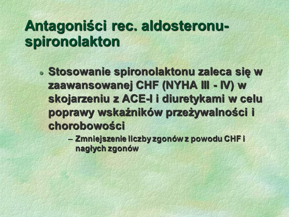Antagoniści rec. aldosteronu- spironolakton
