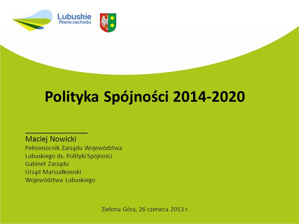 Polityka Spójności 2014-2020 ___________ Maciej Nowicki