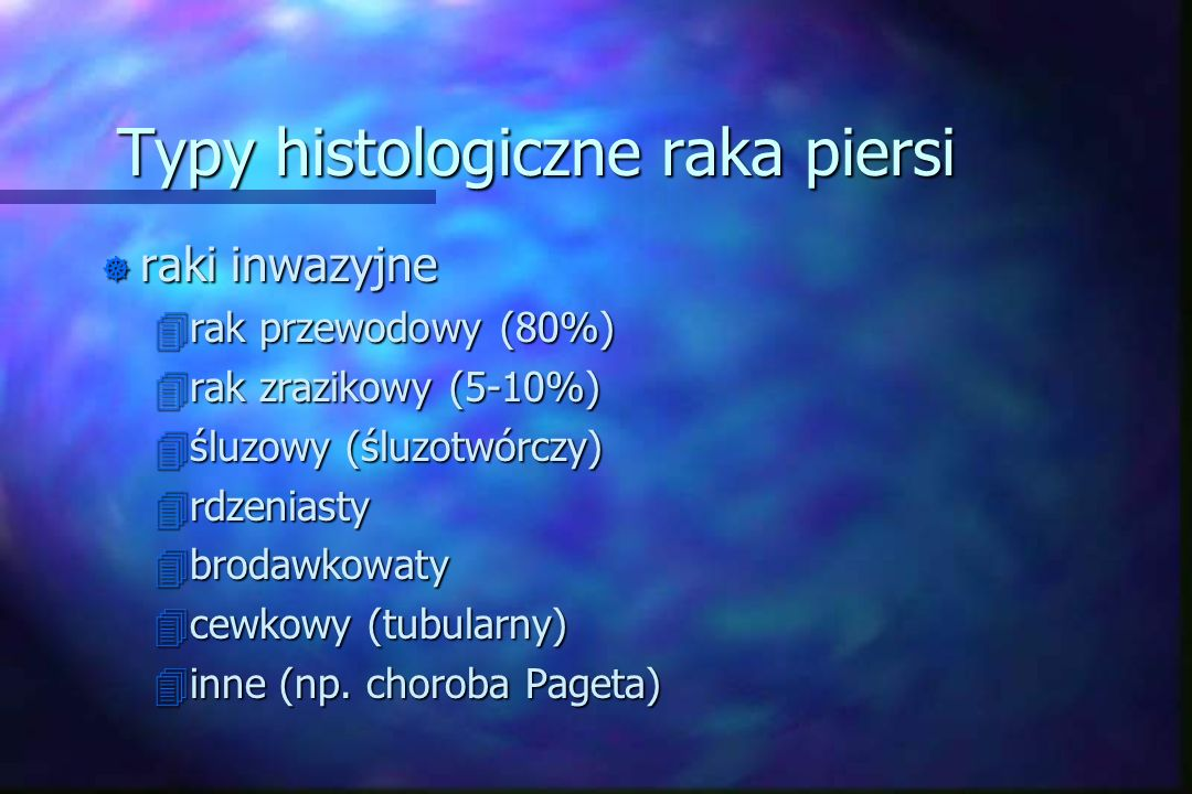 Typy histologiczne raka piersi