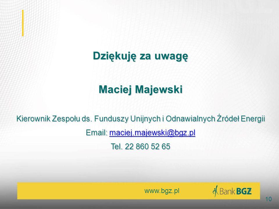 Dziękuję za uwagę Maciej Majewski