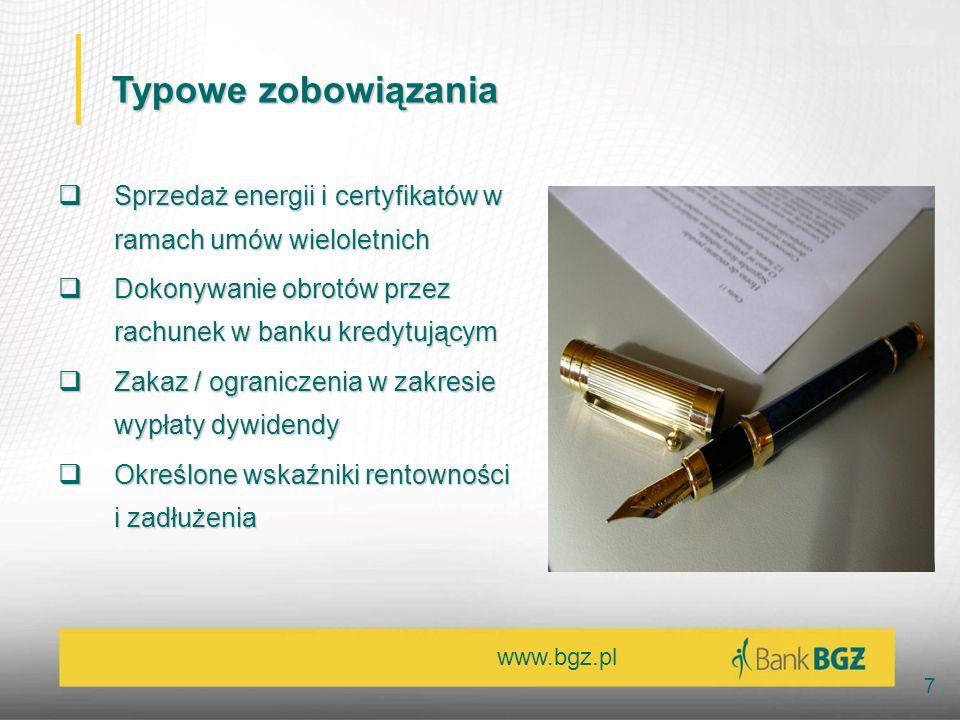 Typowe zobowiązania Sprzedaż energii i certyfikatów w ramach umów wieloletnich. Dokonywanie obrotów przez rachunek w banku kredytującym.
