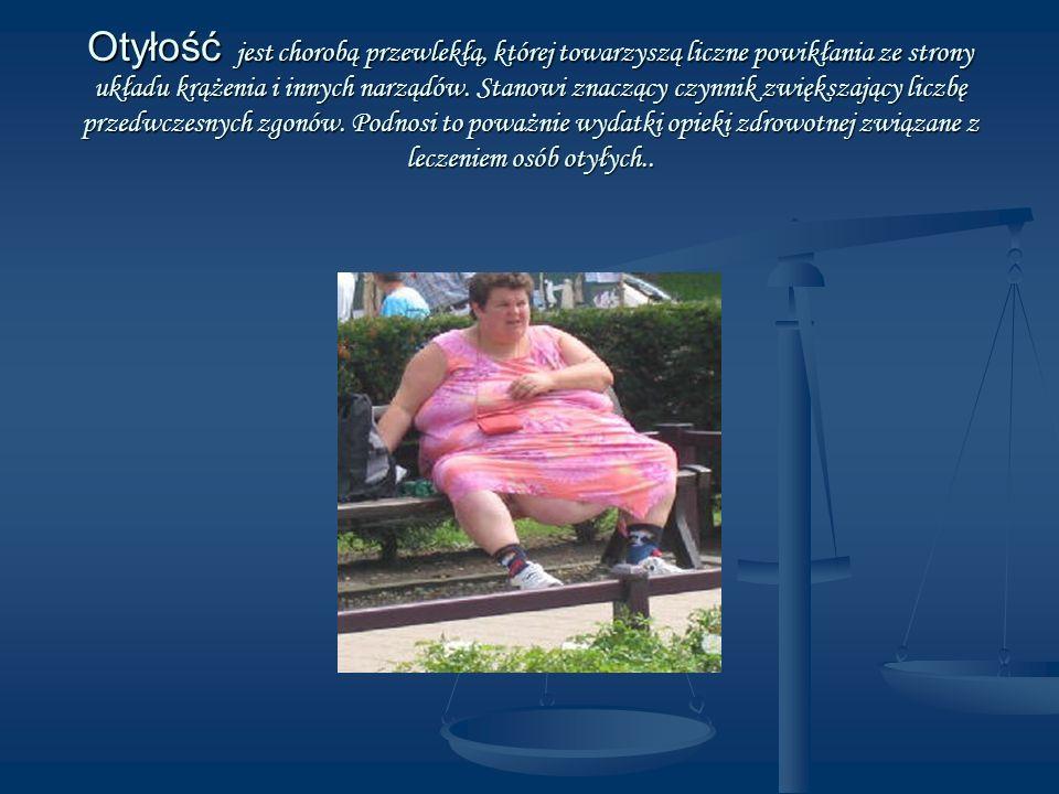 Otyłość jest chorobą przewlekłą, której towarzyszą liczne powikłania ze strony układu krążenia i innych narządów.