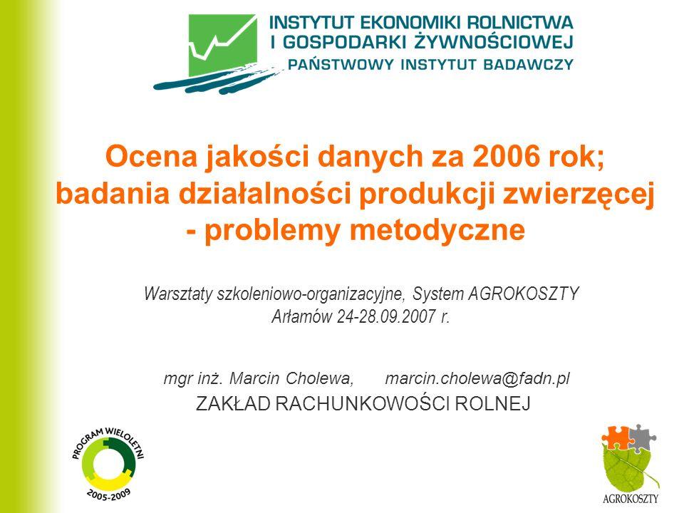 Ocena jakości danych za 2006 rok; badania działalności produkcji zwierzęcej - problemy metodyczne