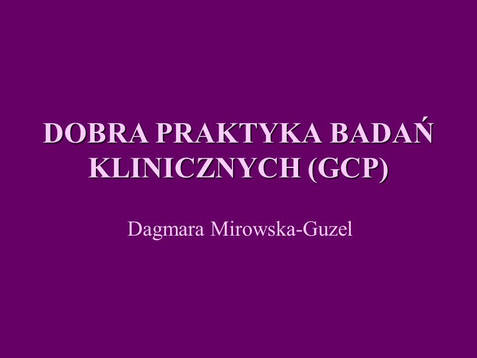 DOBRA PRAKTYKA BADAŃ KLINICZNYCH (GCP)