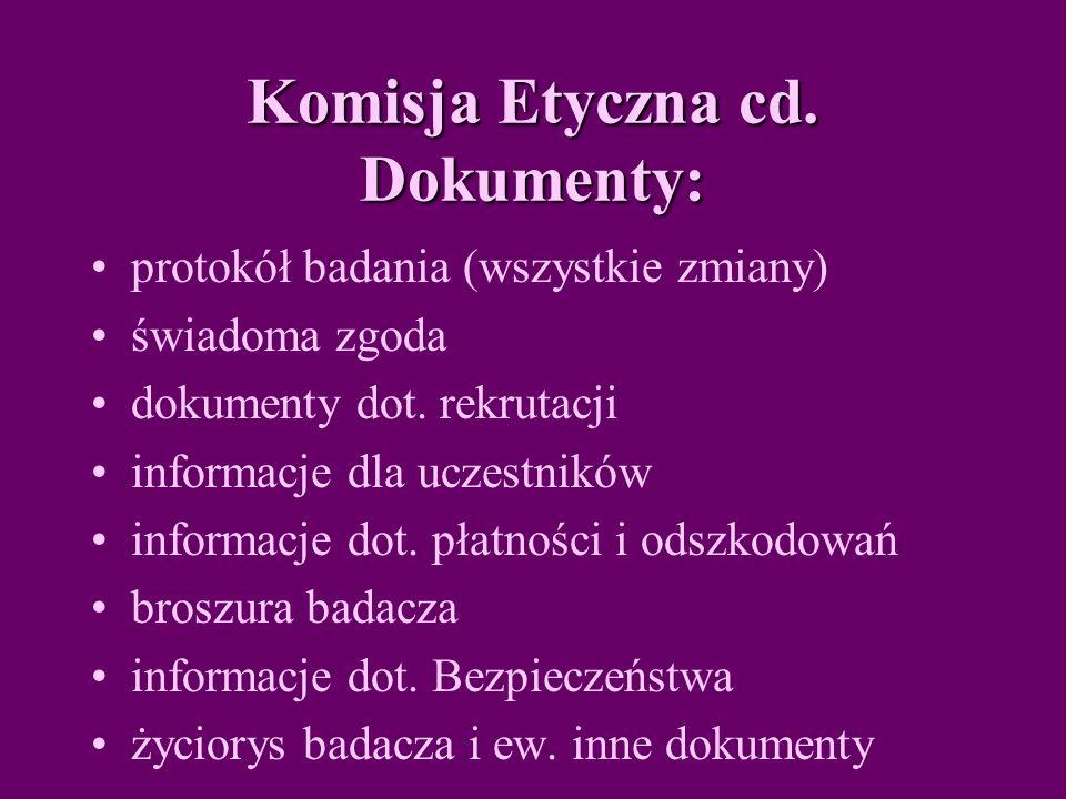 Komisja Etyczna cd. Dokumenty: