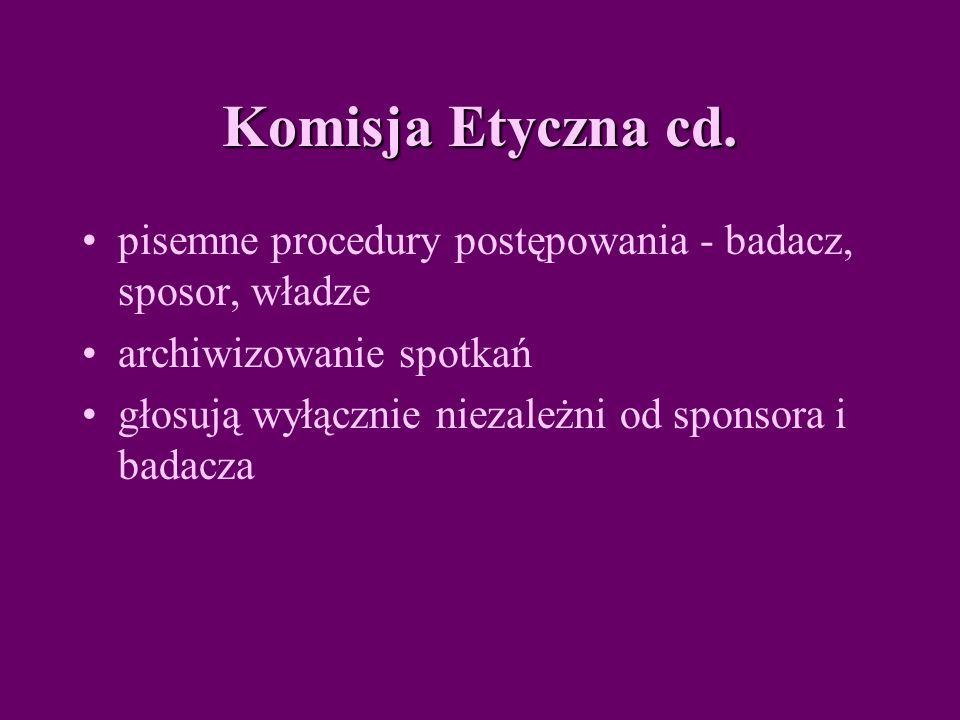 Komisja Etyczna cd. pisemne procedury postępowania - badacz, sposor, władze. archiwizowanie spotkań.