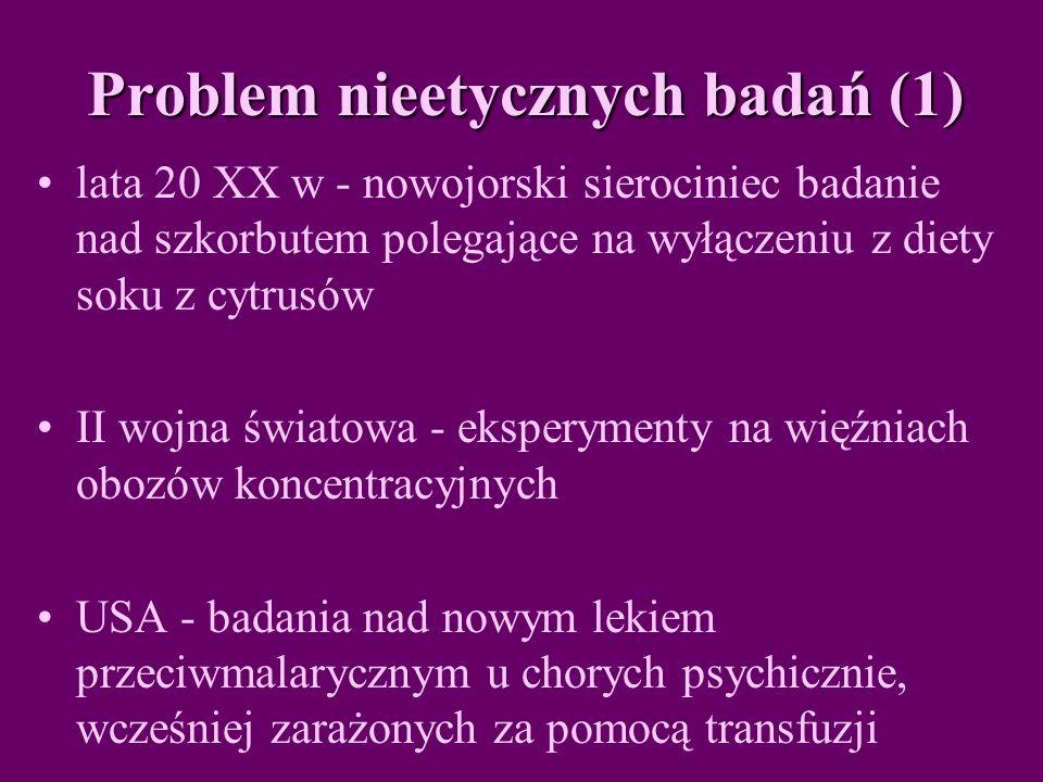 Problem nieetycznych badań (1)