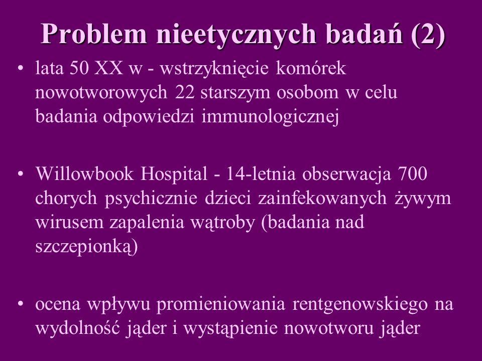 Problem nieetycznych badań (2)