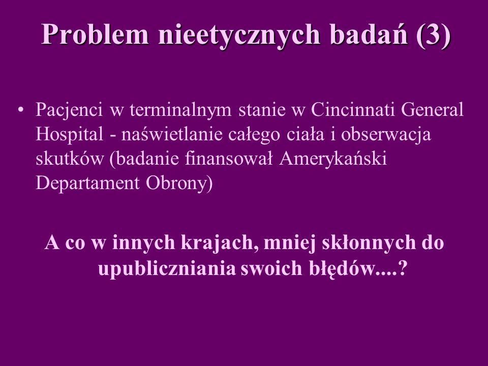 Problem nieetycznych badań (3)