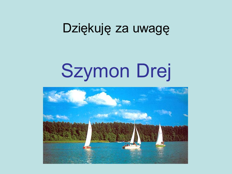 Dziękuję za uwagę Szymon Drej Dziękuję za uwagę