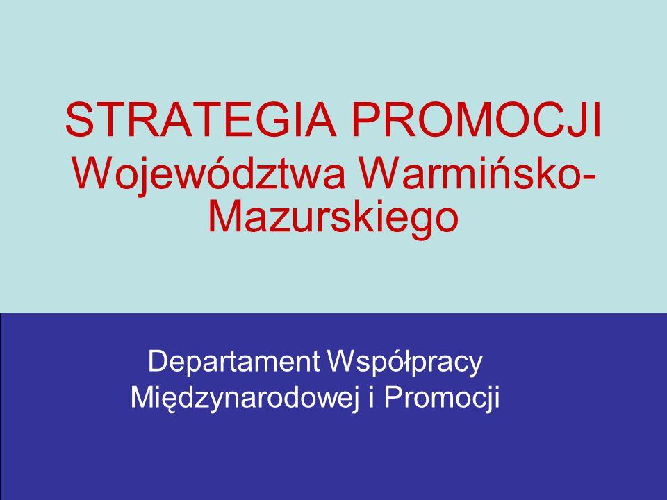 STRATEGIA PROMOCJI Województwa Warmińsko-Mazurskiego