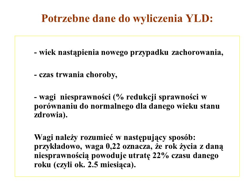 Potrzebne dane do wyliczenia YLD: