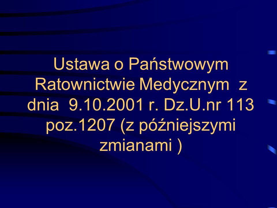 Ustawa o Państwowym Ratownictwie Medycznym z dnia 9. 10. 2001 r. Dz. U