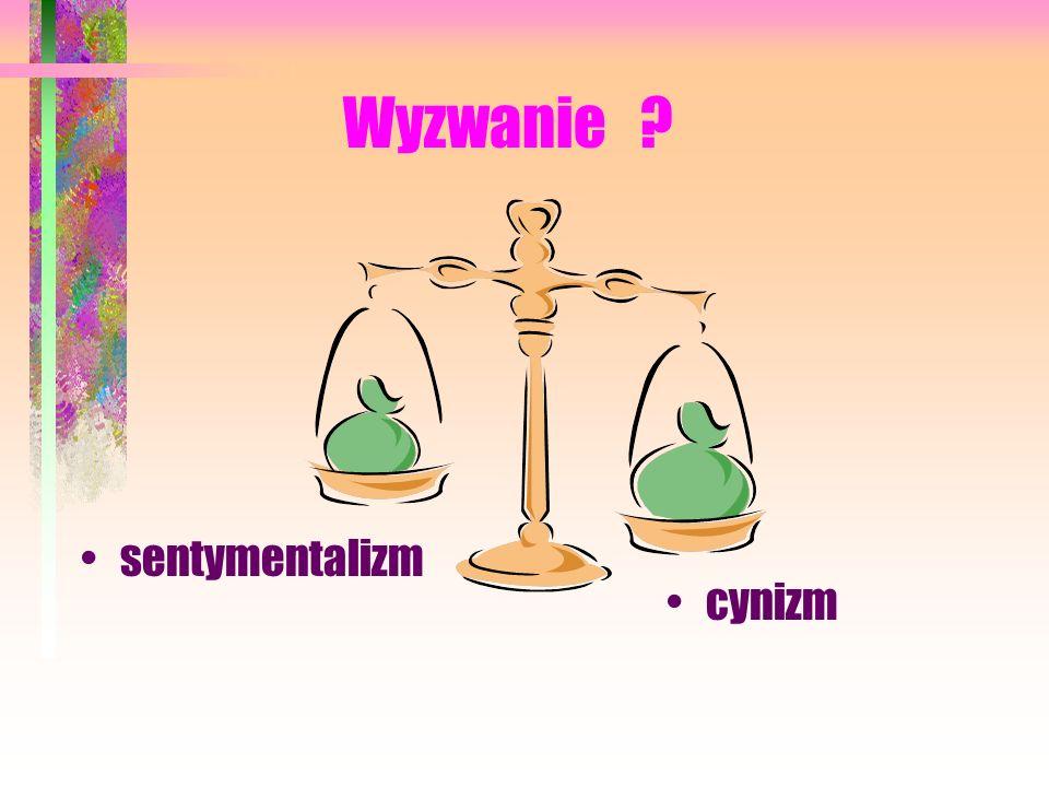 Wyzwanie sentymentalizm cynizm