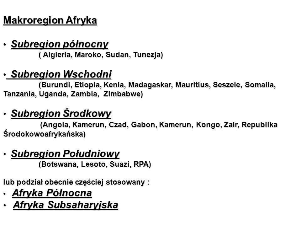 Makroregion Afryka Subregion północny Subregion Wschodni