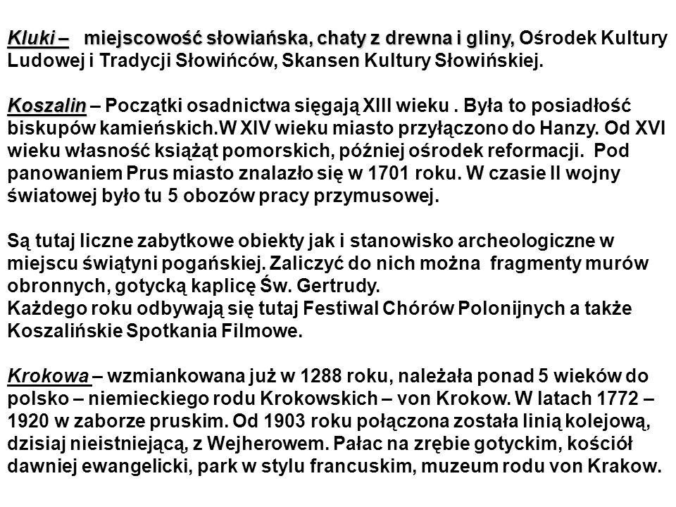 Kluki – miejscowość słowiańska, chaty z drewna i gliny, Ośrodek Kultury Ludowej i Tradycji Słowińców, Skansen Kultury Słowińskiej.