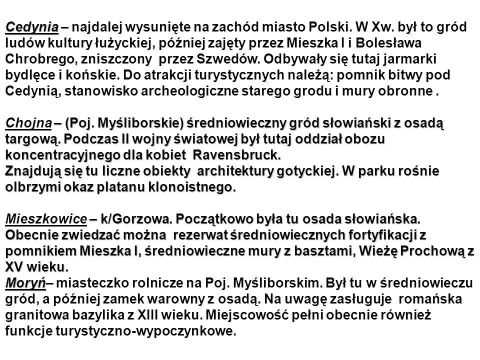 Cedynia – najdalej wysunięte na zachód miasto Polski. W Xw