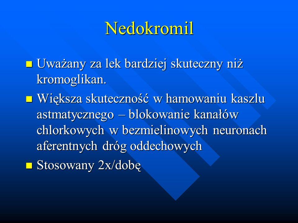 Nedokromil Uważany za lek bardziej skuteczny niż kromoglikan.