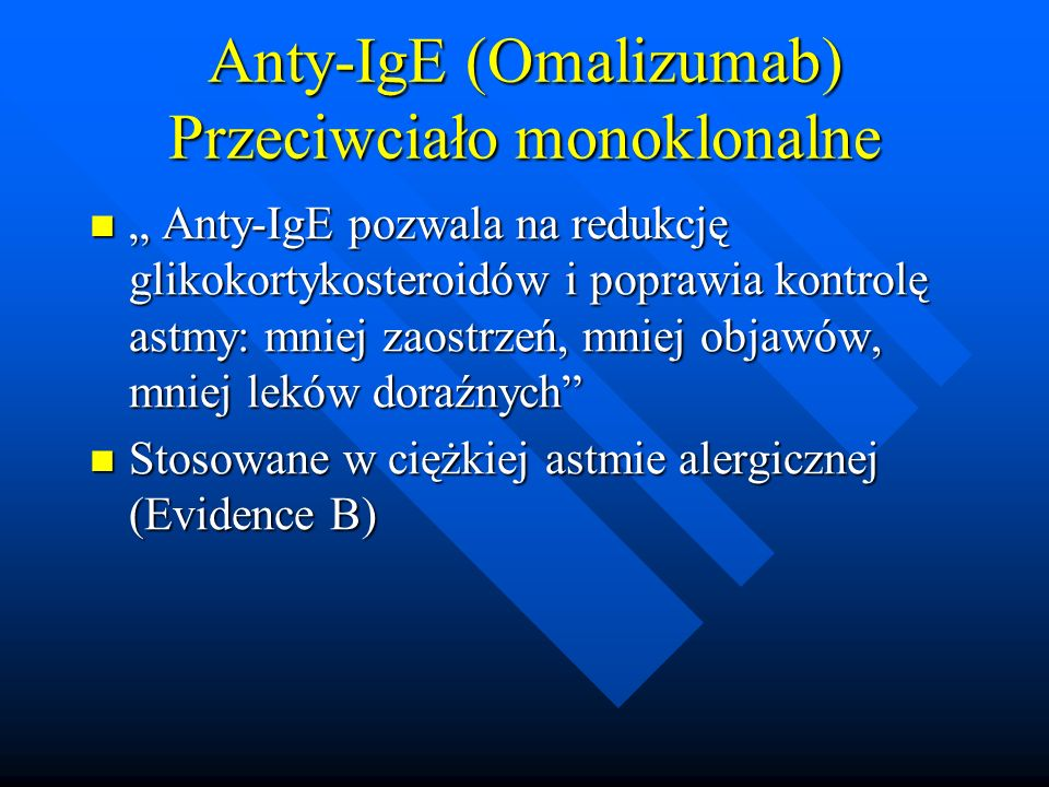 Anty-IgE (Omalizumab) Przeciwciało monoklonalne