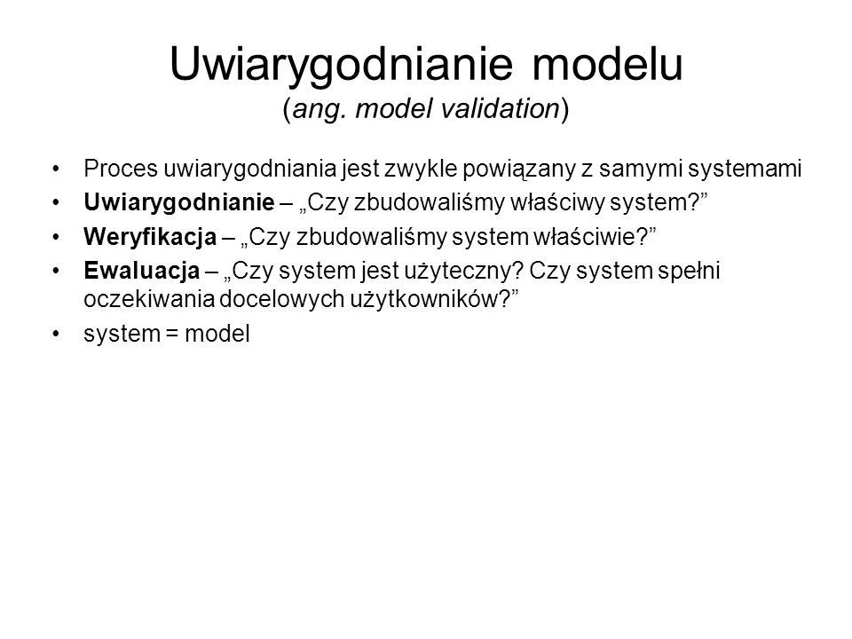 Uwiarygodnianie modelu (ang. model validation)