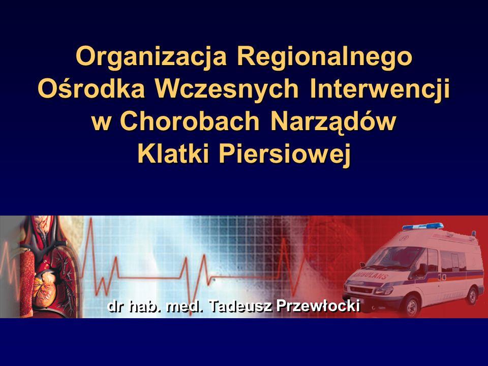 Organizacja Regionalnego Ośrodka Wczesnych Interwencji w Chorobach Narządów Klatki Piersiowej