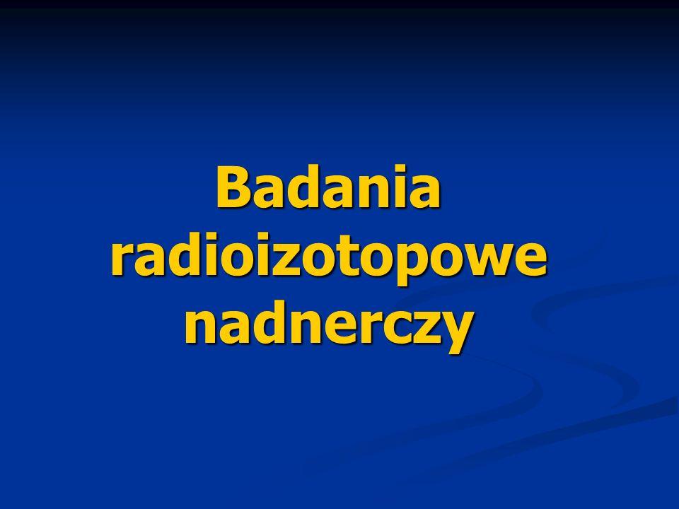 Badania radioizotopowe nadnerczy