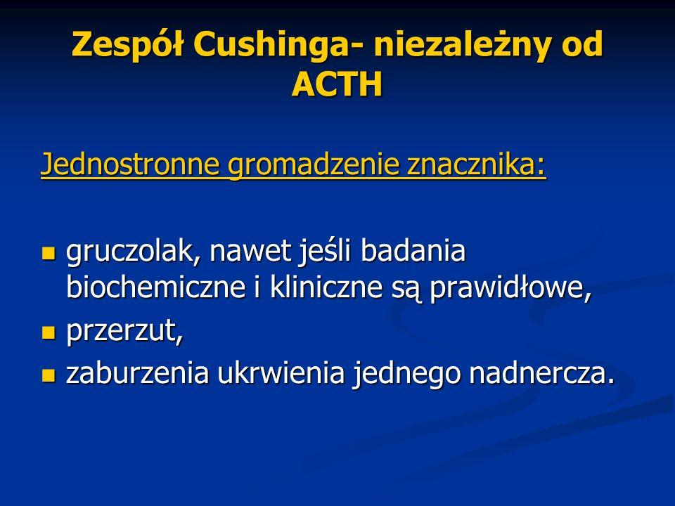 Zespół Cushinga- niezależny od ACTH