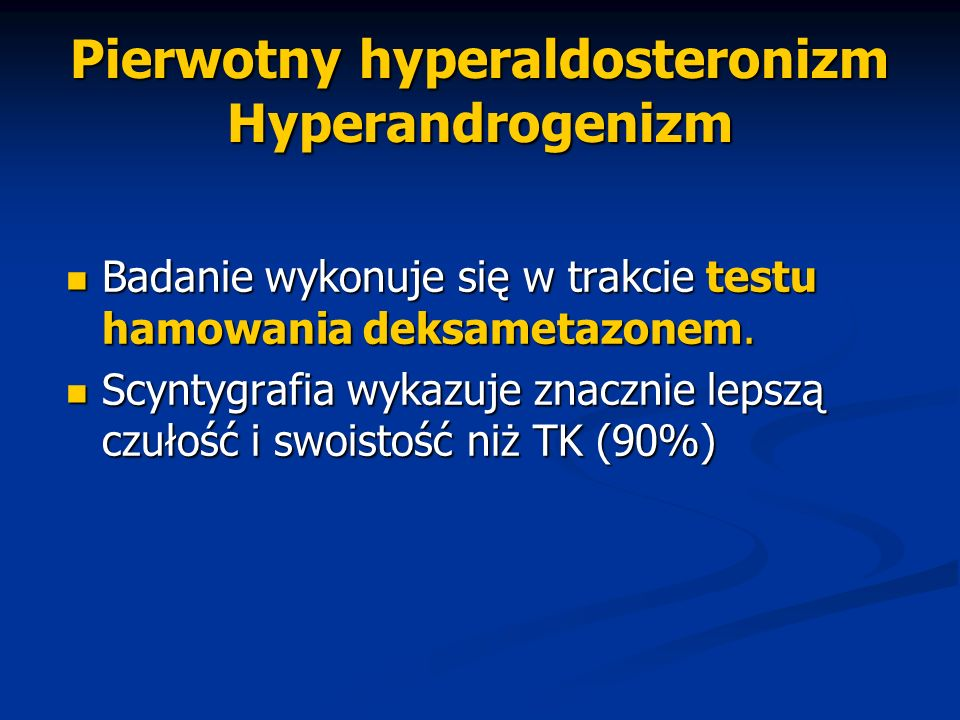 Pierwotny hyperaldosteronizm Hyperandrogenizm