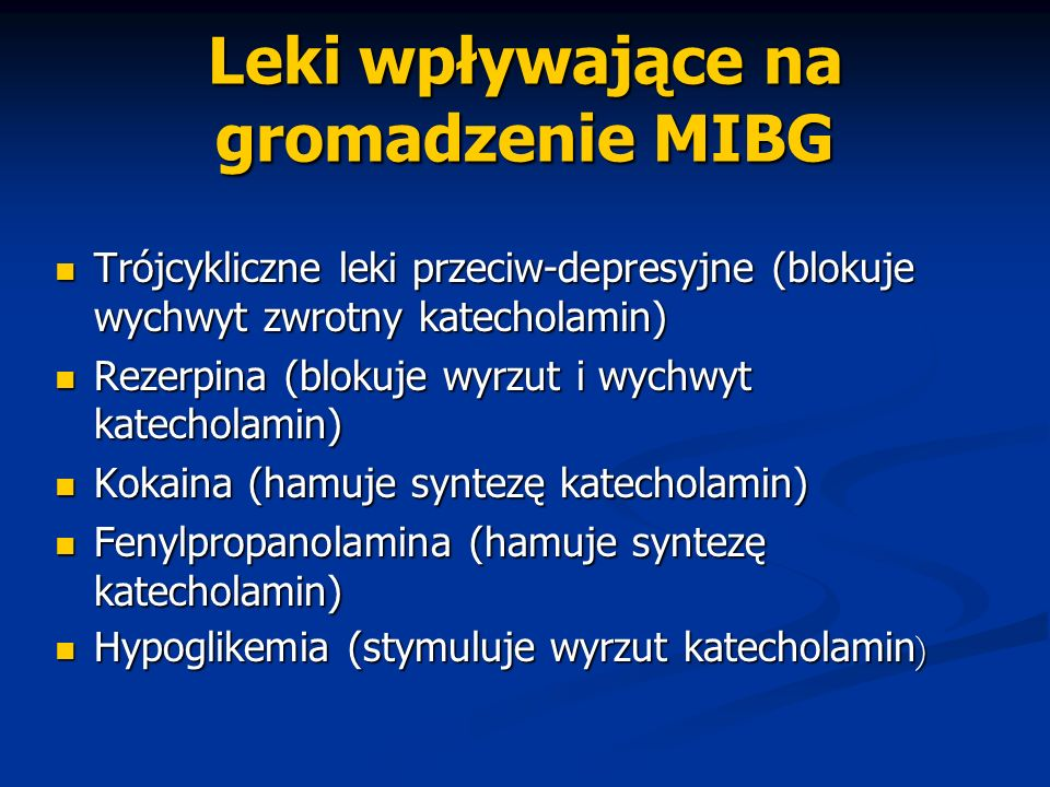 Leki wpływające na gromadzenie MIBG