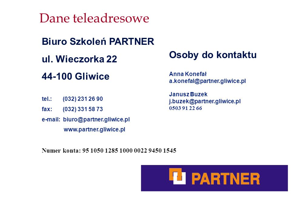 Dane teleadresowe Biuro Szkoleń PARTNER ul. Wieczorka 22
