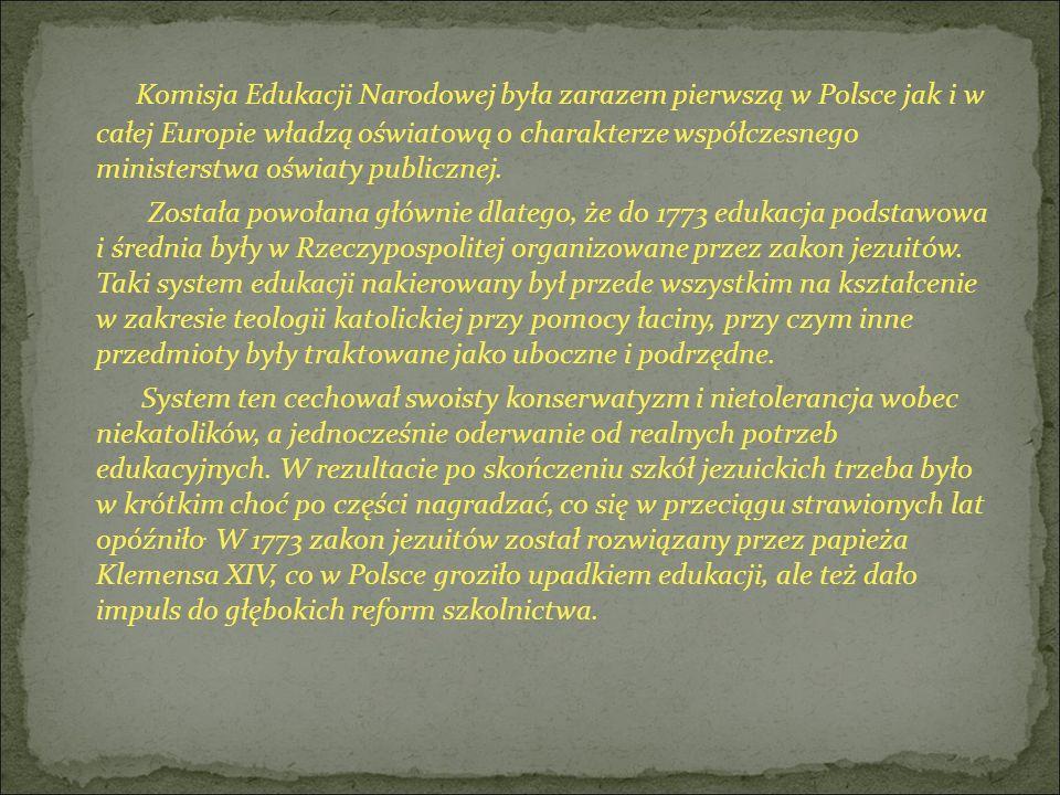 Komisja Edukacji Narodowej była zarazem pierwszą w Polsce jak i w całej Europie władzą oświatową o charakterze współczesnego ministerstwa oświaty publicznej.