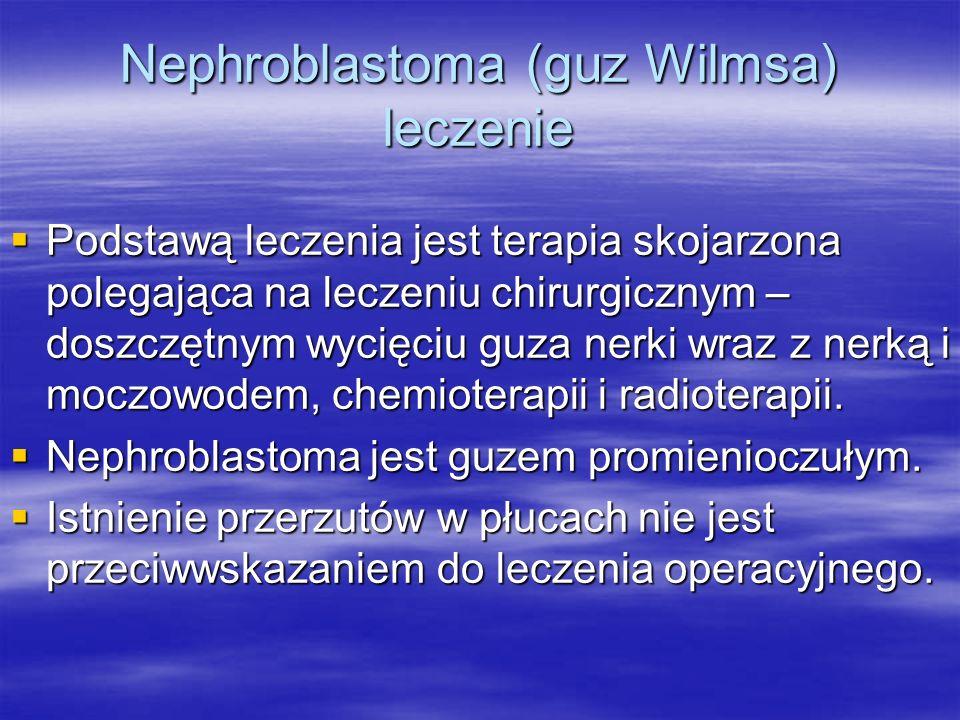 Nephroblastoma (guz Wilmsa) leczenie