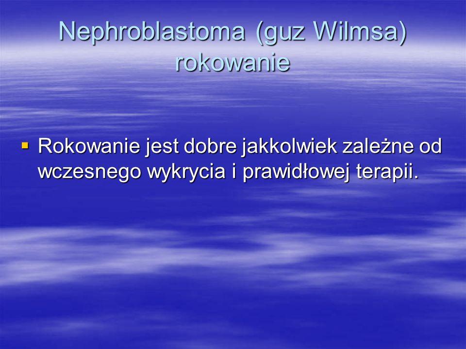 Nephroblastoma (guz Wilmsa) rokowanie