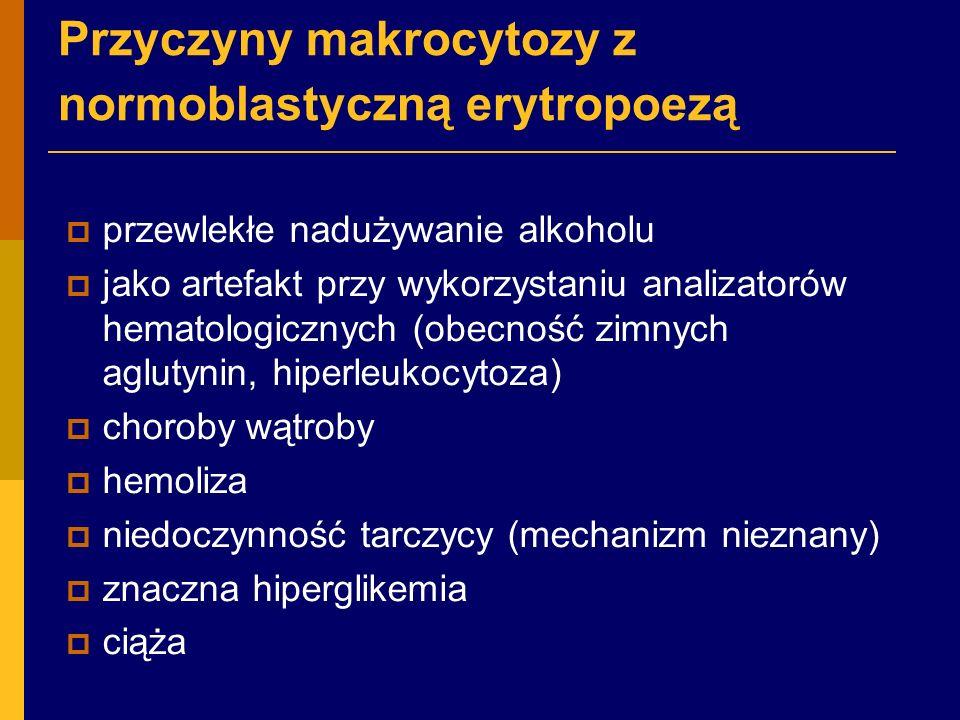 Przyczyny makrocytozy z normoblastyczną erytropoezą