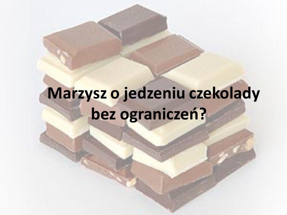 Marzysz o jedzeniu czekolady bez ograniczeń