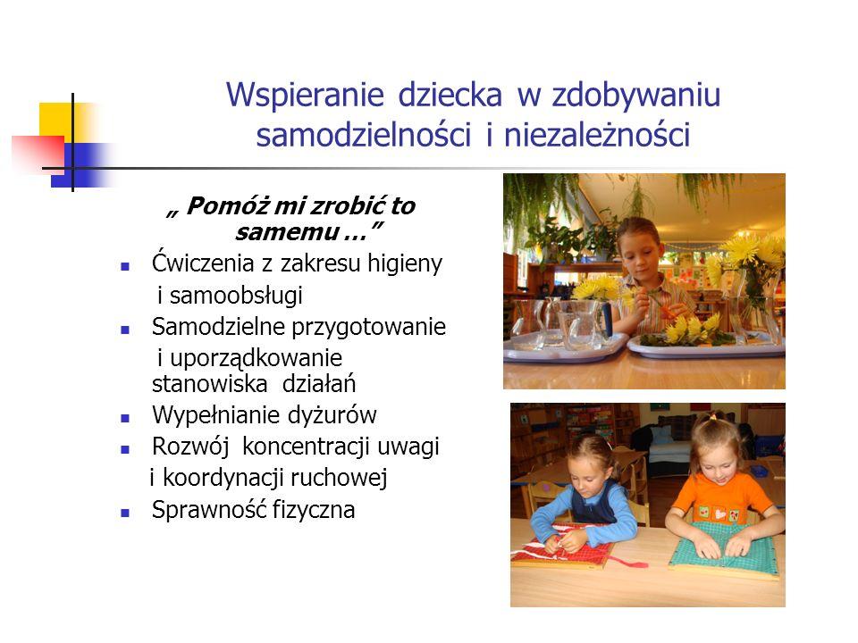 Wspieranie dziecka w zdobywaniu samodzielności i niezależności