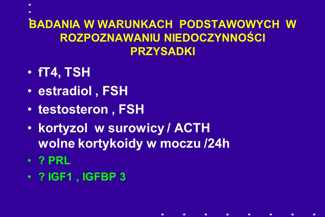 kortyzol w surowicy / ACTH wolne kortykoidy w moczu /24h