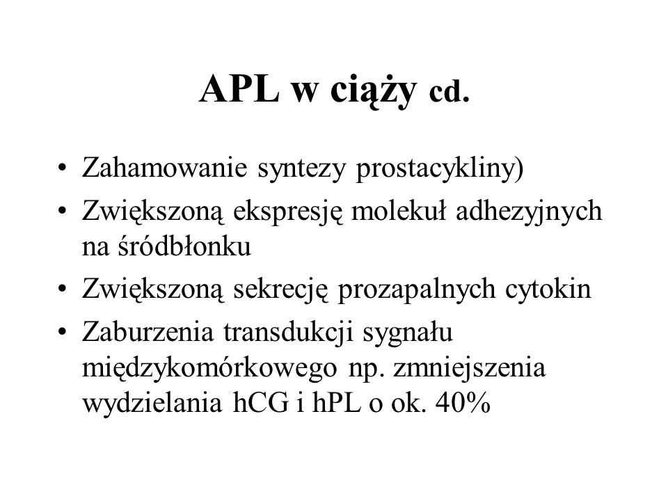 APL w ciąży cd. Zahamowanie syntezy prostacykliny)