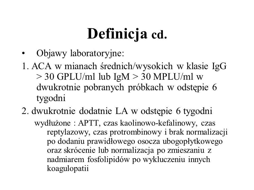 Definicja cd. Objawy laboratoryjne: