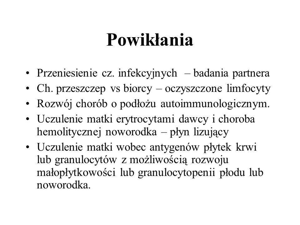 Powikłania Przeniesienie cz. infekcyjnych – badania partnera