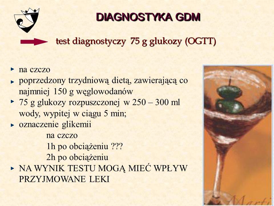 DIAGNOSTYKA GDM test diagnostyczy 75 g glukozy (OGTT) na czczo
