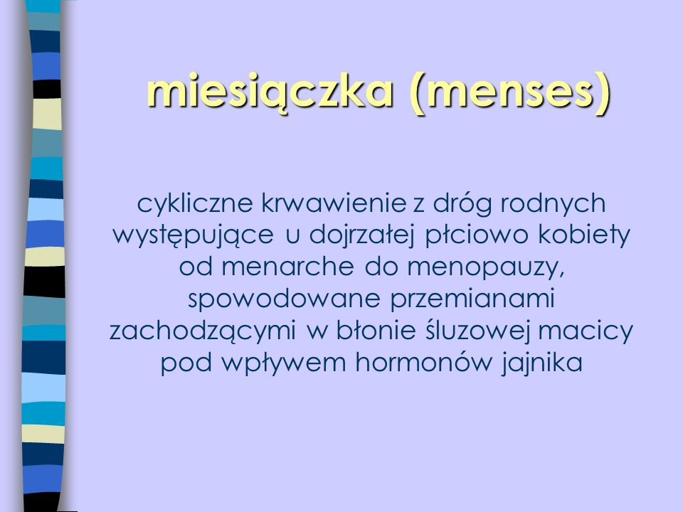 miesiączka (menses)