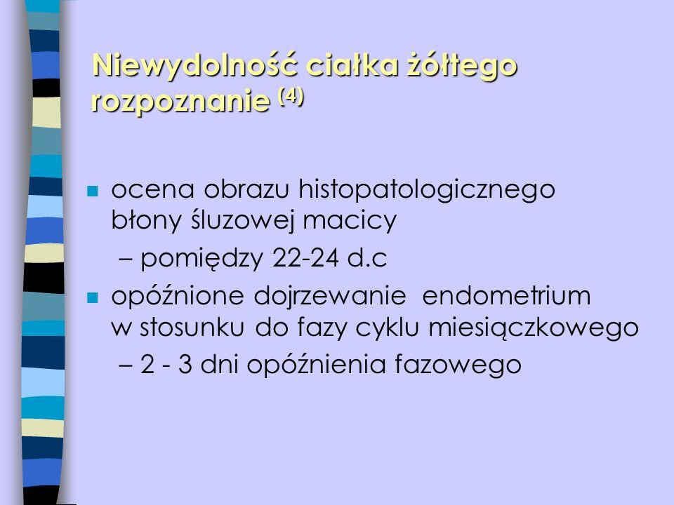 Niewydolność ciałka żółtego rozpoznanie (4)