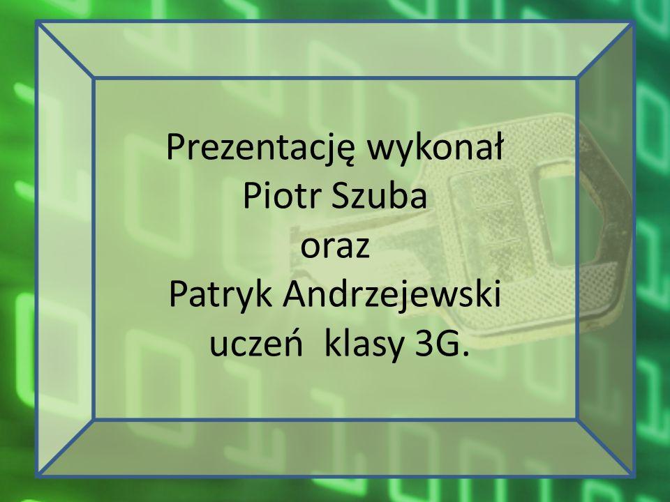 Prezentację wykonał Piotr Szuba oraz Patryk Andrzejewski uczeń klasy 3G.