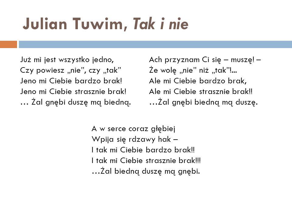 Julian Tuwim, Tak i nie