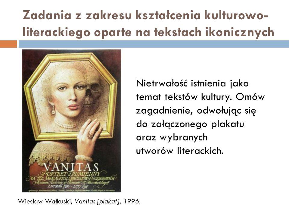 Zadania z zakresu kształcenia kulturowo-literackiego oparte na tekstach ikonicznych